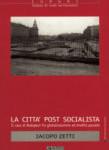 La città Post-socialista. Budapest fra globalizzazione ed eredità passate