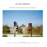 Icone urbane. Fotografie come strumento di analisi del territorio